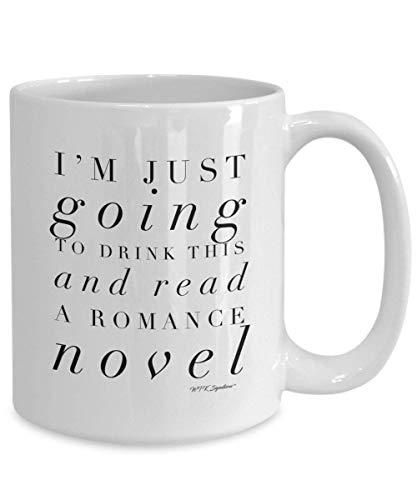 N\A Romance Novel Mug Romance Novel Kaffeebecher Tasse Ich werde Dies nur Trinken und EIN Romance Novel Geschenk lesen