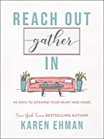 Reach Out, Gather in: 40 Days to Opening Your Heart and Home