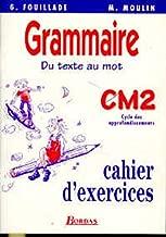 Du texte au mot, Grammaire, CM2. Cahier d'exercices