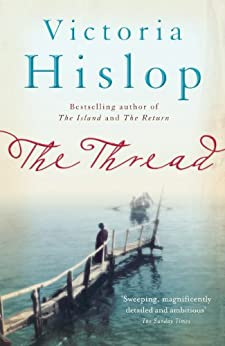 The Thread: 'Storytelling at its best' from million-copy bestseller Victoria Hislop (English Edition) par [Victoria Hislop]