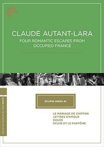 Eclipse Series 45: Claude Autant-Lara Four Romantic Escapes from Occupied France (Le mariage de Chiffon, Lettres d amour, Douce, Sylvie et le fantôme) (The Criterion Collection)
