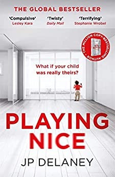 Playing Nice: The addictive and chilling new thriller and a must-read for 2020 by [JP Delaney]
