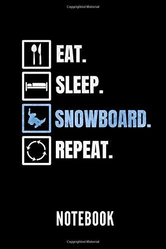 Eat. Sleep. Snowboard. Repeat. notebook: Ein schönes Notizbuch mit 110 linierten Seiten für jemanden, der Snowboarden liebt - Ideal für Notizen zum Thema Snowboarding