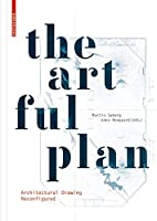 The Artful Plan: Architectural Drawing Reconfigured