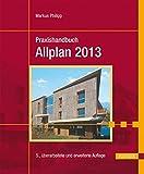 Praxishandbuch Allplan 2013 - Markus Philipp