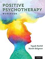 Positive Psychotherapy (The Positive Psychology)