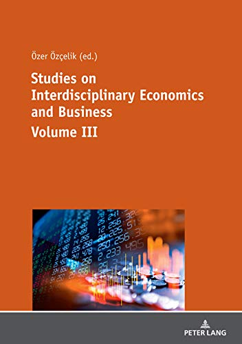 Studies on Interdisciplinary Economics and Business - Volume III (English Edition)