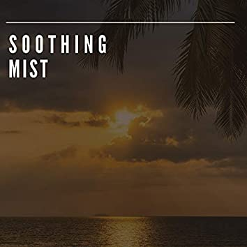 # Soothing Mist