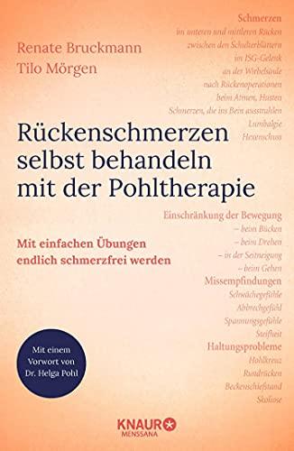 Rückenschmerzen selbst behandeln mit der Pohltherapie: Mit einfachen Übungen endlich schmerzfrei werden