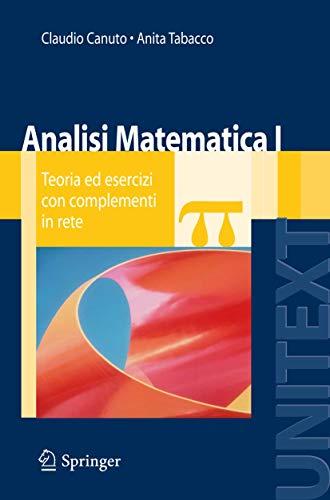 Analisi matematica 1. Teoria ed esercizi con complementi in rete