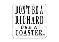 Don't Be a Richard Bar Drink Coaster Set of 4 Gift Funny Joke Home Kitchen Bar Ware [並行輸入品]