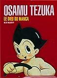 Osamu Tezuka - Le dieu du manga