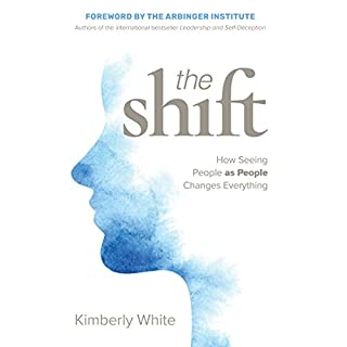 The Shift     How Seeing People as People Changes Everything              By:                                                                                                                                 Kimberly White                               Narrated by:                                                                                                                                 Kimberly White                      Length: 5 hrs and 26 mins     21 ratings     Overall 4.7