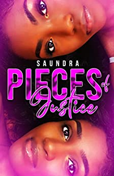 PIECES OF JUSTICE by [Saundra .....]