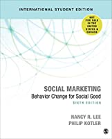 Social Marketing - International Student Edition: Behavior Change for Social Good
