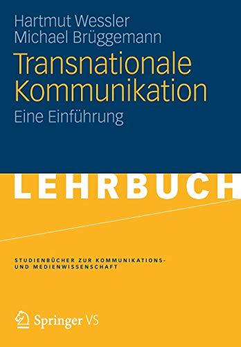 Transnationale Kommunikation: Eine Einführung (Studienbücher zur Kommunikations- und Medienwissenschaft)