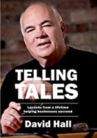 Telling Tales: Lessons from a lifetime helping businesses succeed