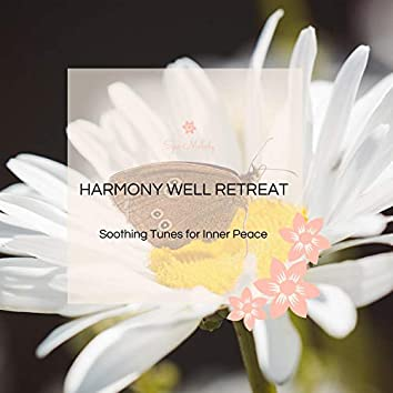 Harmony Well Retreat - Soothing Tunes For Inner Peace
