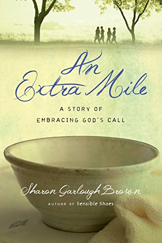 An Extra Mile: A Story of Embracing God's Call (Sensible Shoes)