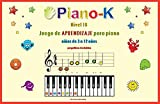 Piano-K. Play the Self-Teaching Piano Game for Kids. Level 1B...