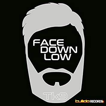 Face Down Low