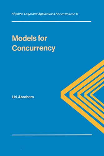 Models for Concurrency (Algebra, Logic and Applications, Vol 11)