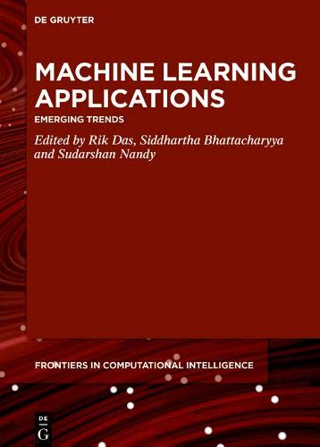 Machine Learning Applications: Emerging Trends (Frontiers in Computational Intelligence)