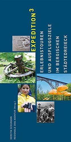 Expedition³: Erlebnistouren und Ausflugsziele im Bergischen Städtedreieck