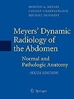 Meyers' Dynamic Radiology of the Abdomen: Normal and Pathologic Anatomy