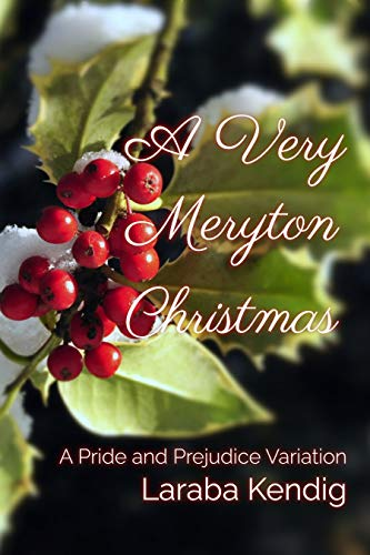 A Very Meryton Christmas: A Pride and Prejudice Variation by [Laraba Kendig]