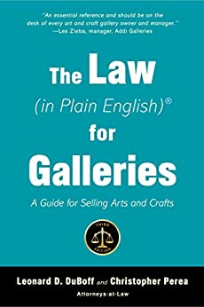 The Law (in Plain English) for Galleries: A Guide for Selling Arts and Crafts by [Leonard D. DuBoff, Christopher Perea]