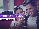 Too Fat Polka al estilo de Polka Forever