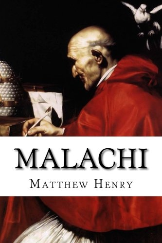 Download Malachi: An Exposition, With Practical Observations, of the Book of the Prophet Malachi 1514721163