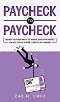 Paycheck to Paycheck: How to go from broke to a total boss in personal finance even if you're terrified of numbers