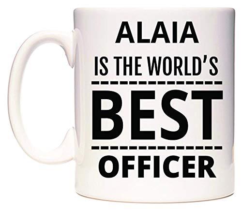WeDoMugs Alaia is The World's Best Officer Becher