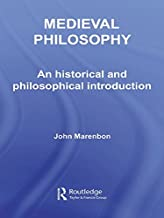 Medieval Philosophy: An Historical and Philosophical Introduction (Routledge History of Philosophy)