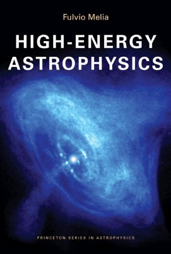 High-Energy Astrophysics (Princeton Series in Astrophysics (14))