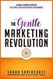 The Gentle Marketing Revolution: A Radical Business Approach to Get New Clients with Integrity and Kindness.