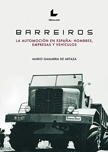 Barreiros: La automoción en España: hombres, empresas y vehículos