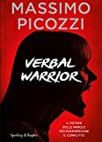 Verbal warrior: Il potere delle parole per disinnescare il conflitto