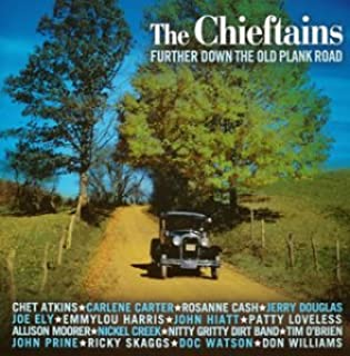 Down the Old Plank Road II by The Chieftains (2003-09-25)