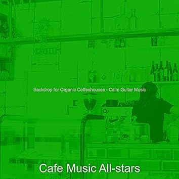 Backdrop for Organic Coffeehouses - Calm Guitar Music