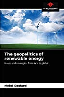 The geopolitics of renewable energy: Issues and strategies, from local to global