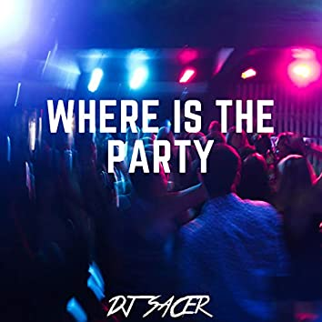 Where Is the Party