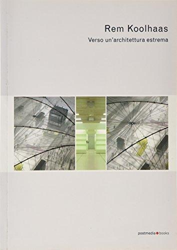 Rem Koolhaas. Verso un'architettura estrema