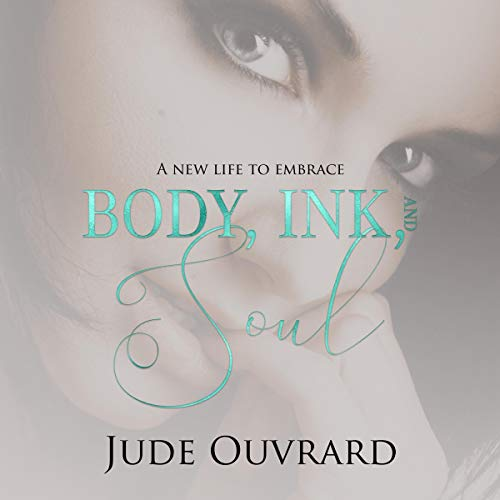 Body, Ink, and Soul audiobook cover art