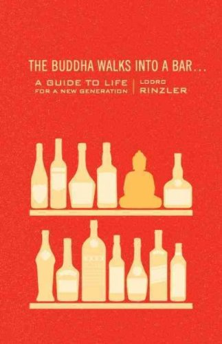The Buddha Walks Into A Bar A Guide To Life For A New Generation The Buddha Walks Into A Bar