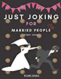 just joking for married people funny jokes: Love and Marriage Jokes Book, Relationship, jokes, Funny Jokes for Couples, Adult Jokes, Funny Anecdotes, Best jokes for couples only