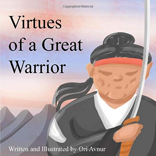 Virtues Of a Great Warrior: (Picture Book) (Age 5-10) An adventure about finding the ancient secret of martial arts and also something greater. (Moral Stories for Kids) (by Inspiring Reads For Kids)