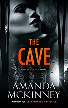The Cave (A Berry Springs Novel) by [Amanda McKinney]